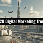 Top 10 B2B Digital Marketing Trends in 2020