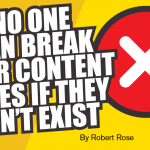 No One Can Break Your Content Rules If They Don't Exist