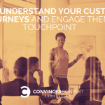 How to Understand Your Customers' Buying Journeys And Engage Them at Each Touchpoint
