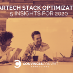 Martech Stack Optimization: 5 Insights for 2020