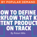 How to Define a Workflow That Keeps Content Production On Track