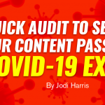A Quick Audit to See If Your Content Passes a COVID-19 Exam