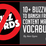 10+ Buzzwords to Banish From Your Content Marketing Vocabulary